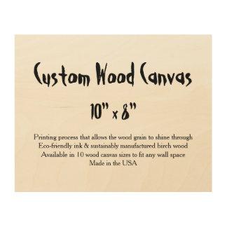 "Custom Wood Canvas - 10"" x 8"" horizontal"
