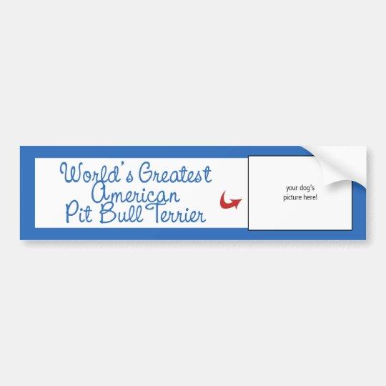 Custom Worlds Greatest American Pit Bull Terrier Bumper Sticker