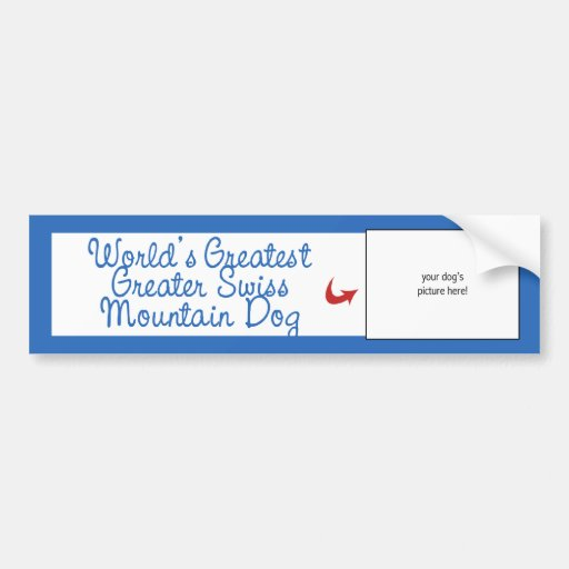 Custom Worlds Greatest Greater Swiss Mountain Dog Bumper Sticker