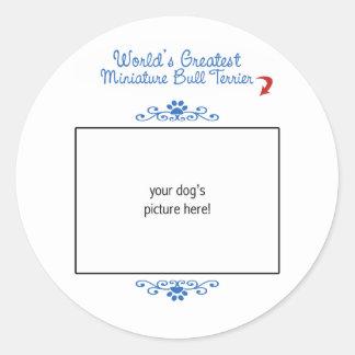 Custom Worlds Greatest Miniature Bull Terrier Round Stickers