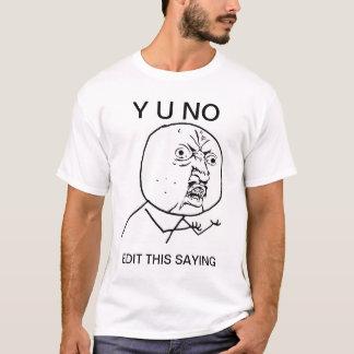 custom y u no guy rage comic meme T-Shirt