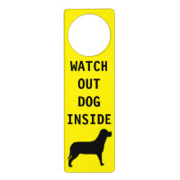 Custom Yellow Watch Out Dog Inside Warning Text Door Hanger