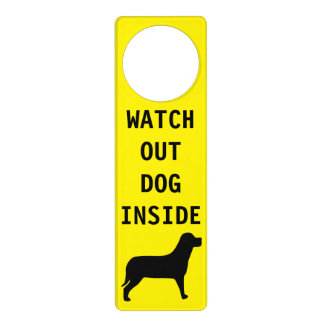 Custom Yellow Watch Out Dog Inside Warning Text Door Hanger