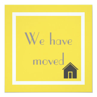 Custom Yellow We Have Moved Moving Announcement