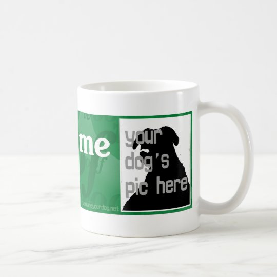 "Custom ""You had me at woof"" mug"