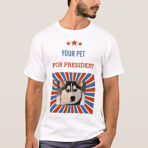Custom your pet for president t shirt zazzle for Custom pet t shirts