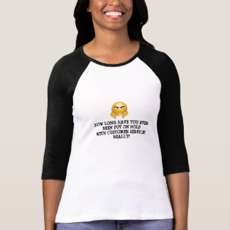 customer services is the worst in all businesses T-Shirt