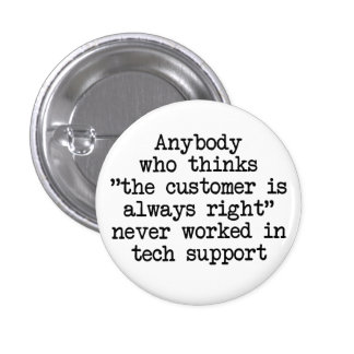 Customers Are Wrong Pinback Button