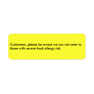 Customers, please be aware we can not cater to ... label