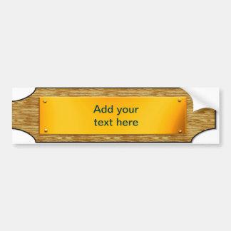 Customisable  Sign - Wood / Gold Metal Plaque Bumper Sticker