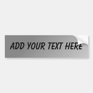 CUSTOMIZABLE - ADD YOUR TEXT (Silver Background) Car Bumper Sticker