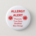 "Customizable Allergy Alert Button<br><div class=""desc"">Customizable Allergy Alert Button - room to list 4 different allergies. Attach to medicine kits, lunch boxes or book bags or more. Edit text to list specific allergens or write &#39;please do not feed&#39;. Alert other&#39;s to your child&#39;s tree nut allergy, peanut allergy, wheat allergy, gluten intolerance, egg allergy, dairy...</div>"