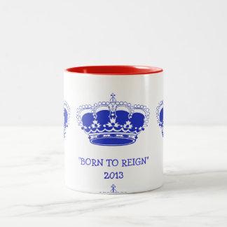 """Customizable """"Born to Reign"""" Royal Baby 2013 Mug"""