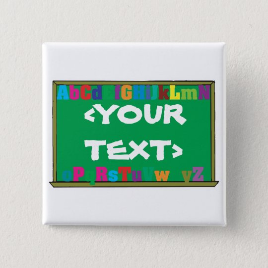 Customizable Chalkboard, <YOURTEXT> Pinback Button