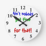 Customizable Clock Ain't nobody got time for that