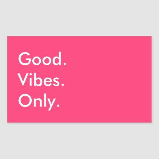 Customizable Color Good Vibes Only Positive Rectangular