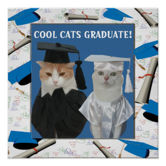 Customizable Cool Cats Graduate for Teachers Posters