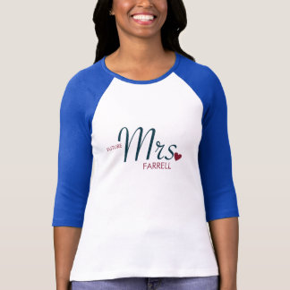 Customizable Future Mrs.T-Shirt T-Shirt