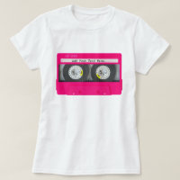 Customizable Girly Pink Cassette Tape T-Shirt