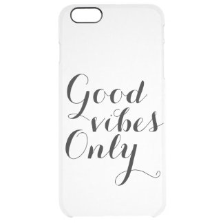 Customizable Good Vibes Only Uplifting Clear Clear iPhone 6 Plus Case