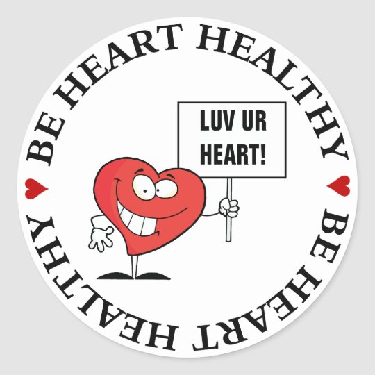 Customizable Heart Healthy Slogan Sign Classic Round Sticker