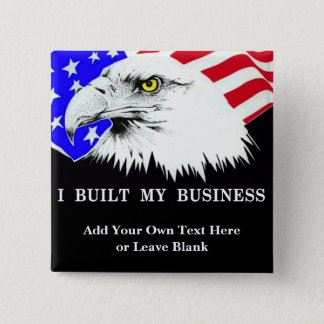 Customizable I Built My Business Political Pin