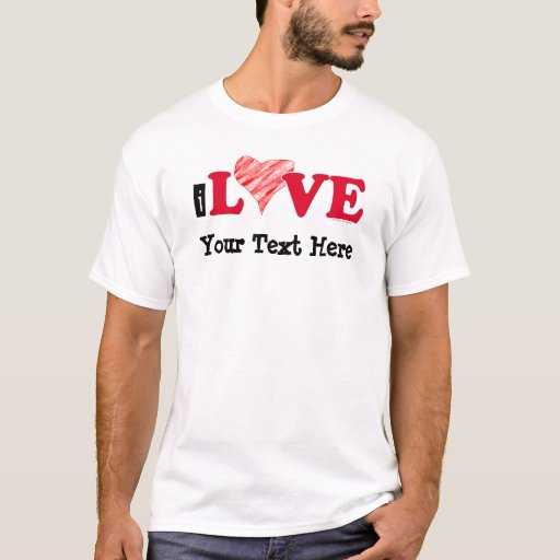 Customizable I Love Blank T-shirt
