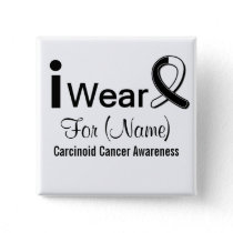 Customizable I Wear a Carcinoid Cancer Ribbon Button
