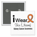 Customizable I Wear a Kidney Cancer Ribbon 2 Inch Square Button