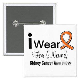 Customizable I Wear a Kidney Cancer Ribbon Pinback Button