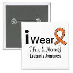 Customizable I Wear a Leukemia Ribbon 2 Inch Square Button