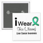 Customizable I Wear a Liver Cancer Ribbon Pinback Button