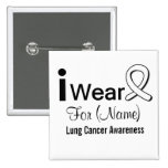 Customizable I Wear a Lung Cancer Ribbon 2 Inch Square Button