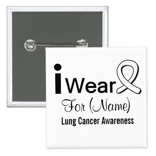 Customizable I Wear a Lung Cancer Ribbon Pin