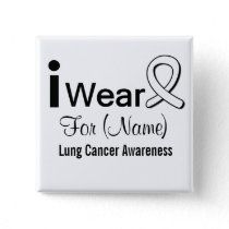 Customizable I Wear a Lung Cancer Ribbon Pinback Button