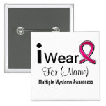 Customizable I Wear a Multiple Myeloma Ribbon 2 Inch Square Button