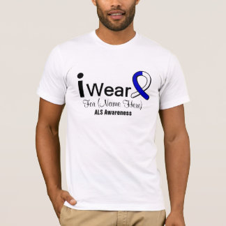 Customizable I Wear an ALS Awareness Ribbon T-Shirt