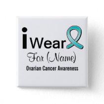 Customizable I Wear an Ovarian Cancer Ribbon Pinback Button