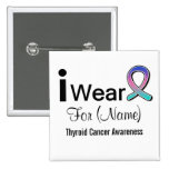 Customizable I Wear Thyroid Cancer Ribbon 2 Inch Square Button