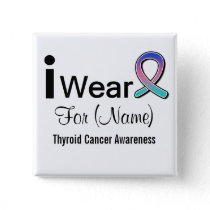 Customizable I Wear Thyroid Cancer Ribbon Pinback Button