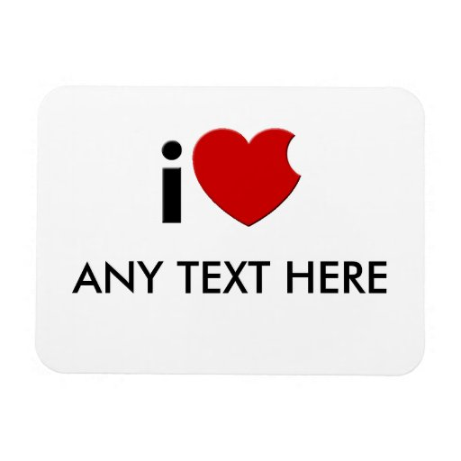 """Customizable- iLove """"Any Text Here""""  Magnet"""