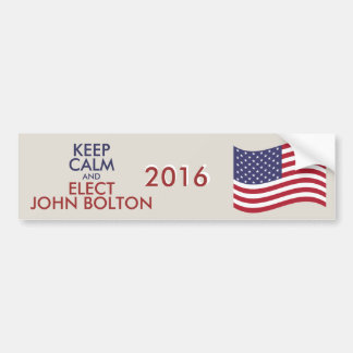 Customizable Keep Calm And Elect JOHN BOLTON Bumper Sticker