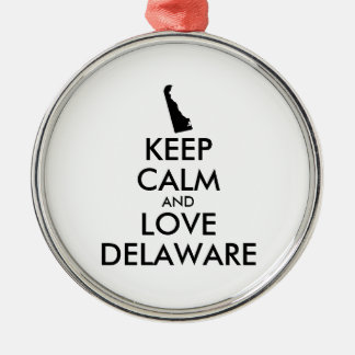 Customizable KEEP CALM and LOVE DELAWARE Metal Ornament