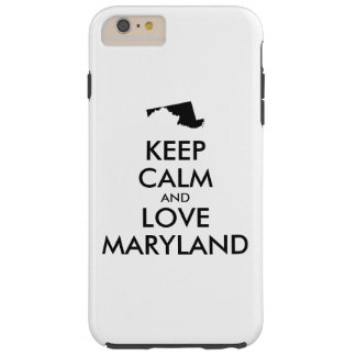 Customizable KEEP CALM and LOVE MARYLAND Tough iPhone 6 Plus Case