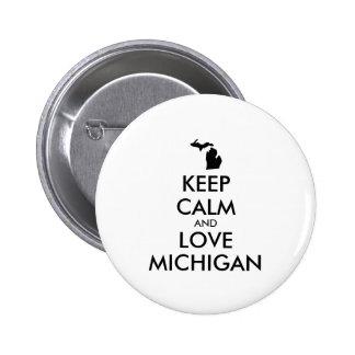 Customizable KEEP CALM and LOVE MICHIGAN Pinback Button