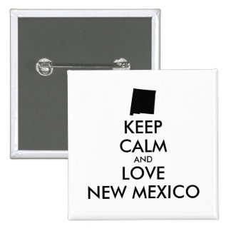 Customizable KEEP CALM and LOVE NEW MEXICO Button