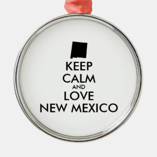 Customizable KEEP CALM and LOVE NEW MEXICO Metal Ornament