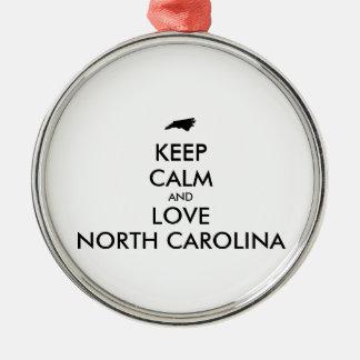 Customizable KEEP CALM and LOVE NORTH CAROLINA Metal Ornament
