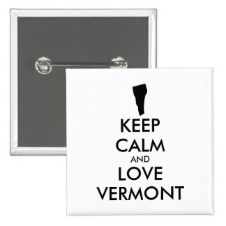 Customizable KEEP CALM and LOVE VERMONT Pinback Button