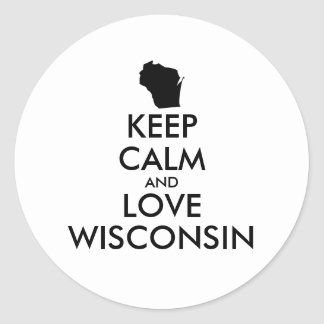 Customizable KEEP CALM and LOVE WISCONSIN Classic Round Sticker
